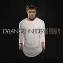 No Problem/Dylan Schneider