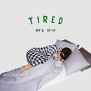 Tired/MY Q
