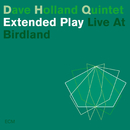 Extended Play (Live At Birdland)/Dave Holland Quintet