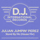 Stand By Me (House Mix)/Julian Jumpin' Perez, Valentino
