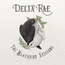 The Blackbird Sessions/Delta Rae