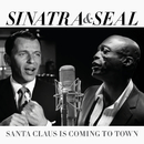 Santa Claus Is Coming To Town/Frank Sinatra, Seal