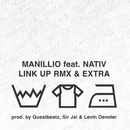 Link Up (Remix) / Extra (feat. Nativ)/Manillio