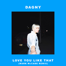 Love You Like That (Mark McCabe Remix)/Dagny