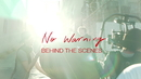 No Warning (Behind The Scenes)/Jessarae