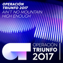 Ain't No Mountain High Enough (Operación Triunfo 2017)/Operación Triunfo 2017