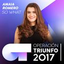 So What (Operación Triunfo 2017)/Amaia Romero