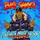 Man's Not Hot (The Remixes)/Big Shaq