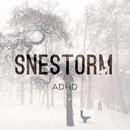 Snestorm/ADHD