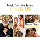 These Days (Music From The Series This Is Us)/Taylor Goldsmith