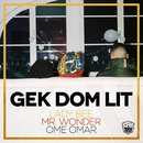 Gek Dom Lit (feat. Ome Omar)/Lady Bee, Mr. Wonder
