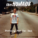 Working For The Man/The Nomads
