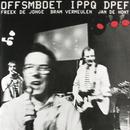 Offsmoet IPPQ DPEF (B=A) (Live)/Neerlands Hoop In Bange Dagen