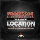 Location (Drop Off) (feat. De Mogul SA, Character)/Professor