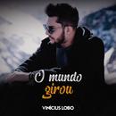 O Mundo Girou (Ao Vivo)/Vinícius Lobo