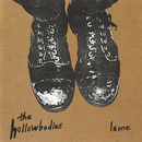 Lame/The Hollowbodies