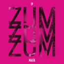 Zum Zum Zum/Malía