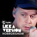 No Aphrodisiac (triple j Like A Version)/Horrorshow