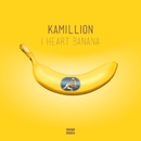 I Heart Banana/KaMillion