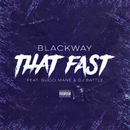 That Fast (feat. Gucci Mane, Dj Battle)/Blackway