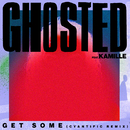 Get Some (Cyantific Remix) (feat. Kamille)/Ghosted