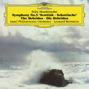 メンデルスゾーン:交響曲 第3番<スコットランド>、序曲<フィンガルの洞窟>/Israel Philharmonic Orchestra, Leonard Bernstein