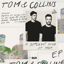 A Different Kind Of High/Tom & Collins