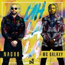 Uh La La/Nacho, MC Galaxy