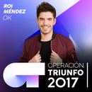 OK (Operación Triunfo 2017)/Roi Méndez