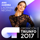Lágrimas Negras (Operación Triunfo 2017)/Ana Guerra