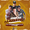 Arrocha Bundante (feat. MC Jhowzinho E MC Kadinho)/DJ Kelvinho, MC 2k
