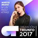 Ni Un Paso Atrás (Operación Triunfo 2017)/Mireya Bravo