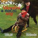 Vanocni a nocni sny/Jaroslav Uhlir, Zdenek Sverak