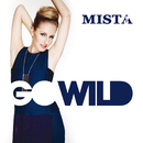 Go Wild/Mista