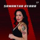 Samantha Ayara (EP)/Samantha Ayara