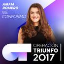 Me Conformo (Operación Triunfo 2017)/Amaia Romero
