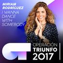 I Wanna Dance With Somebody (Operación Triunfo 2017)/Miriam Rodríguez