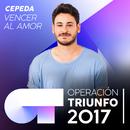 Vencer Al Amor (Operación Triunfo 2017)/Cepeda