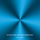 Get Out Of Your Own Way (Switch Remix)/U2