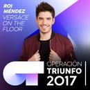 Versace On The Floor (Operación Triunfo 2017)/Roi Méndez
