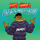 Man's Not Hot (MC Mix) (feat. Lethal Bizzle, Chip, Krept & Konan, JME)/Big Shaq