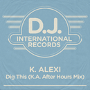 Dig This (K.A. After Hours Mix)/K-Alexi, MCD Tay
