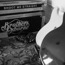 Shoot Me Straight/Brothers Osborne
