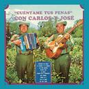Cuéntame Tus Penas/Carlos Y José