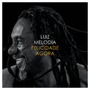 Felicidade Agora/Luiz Melodia
