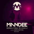 Song 2 Fall In Love 2 (Remixes) (feat. Maria Mathea)/MANDEE