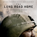 The Long Road Home (National Geographic Original Series Soundtrack)/Jeff Beal