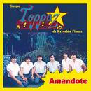 Amándote/Grupo Toppaz De Reynaldo Flores