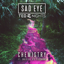 Chemistry (feat. Swedish Red Elephant)/Sad Eye, Ted Nights