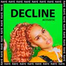Decline (Acoustic)/RAYE